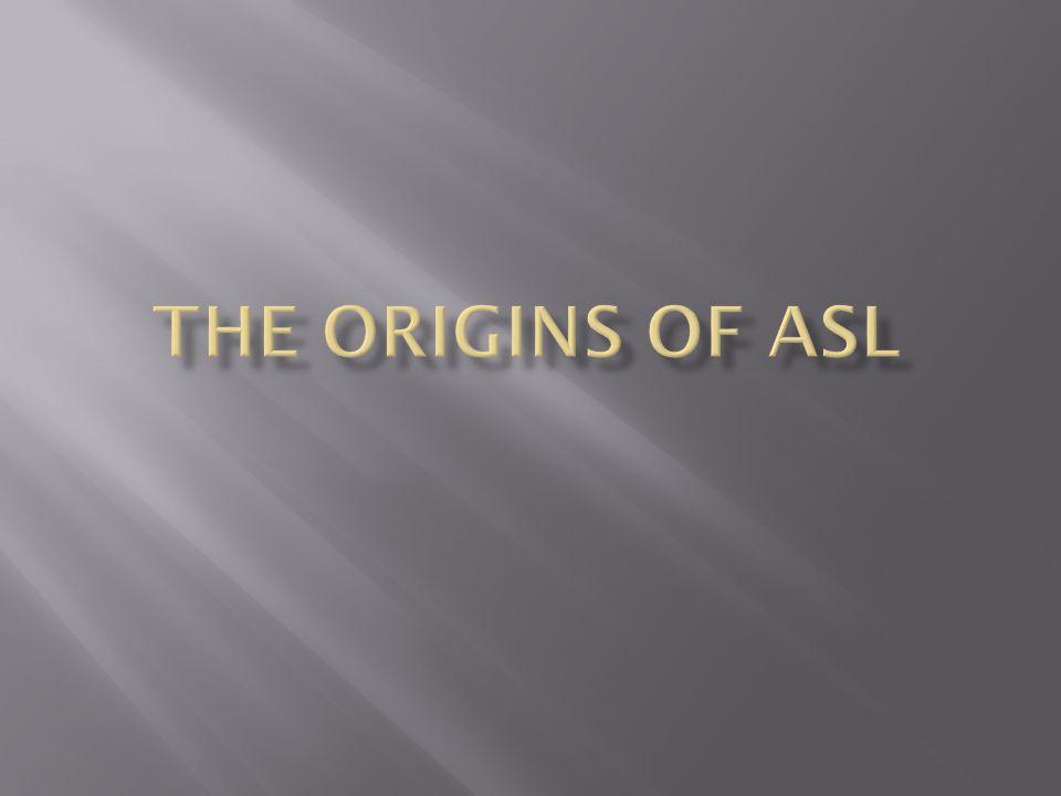 The Origins of ASL