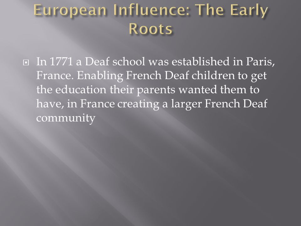 European Influence: The Early Roots