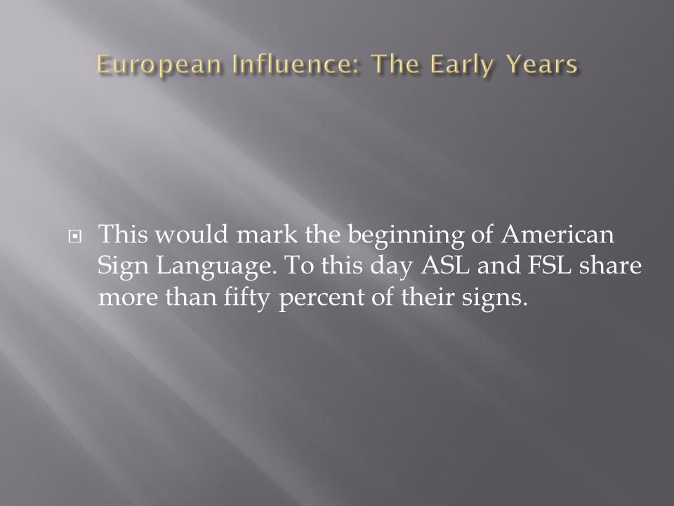 European Influence: The Early Years