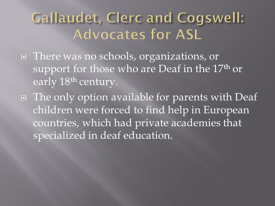 Gallaudet, Clerc and Cogswell: Advocates for ASL