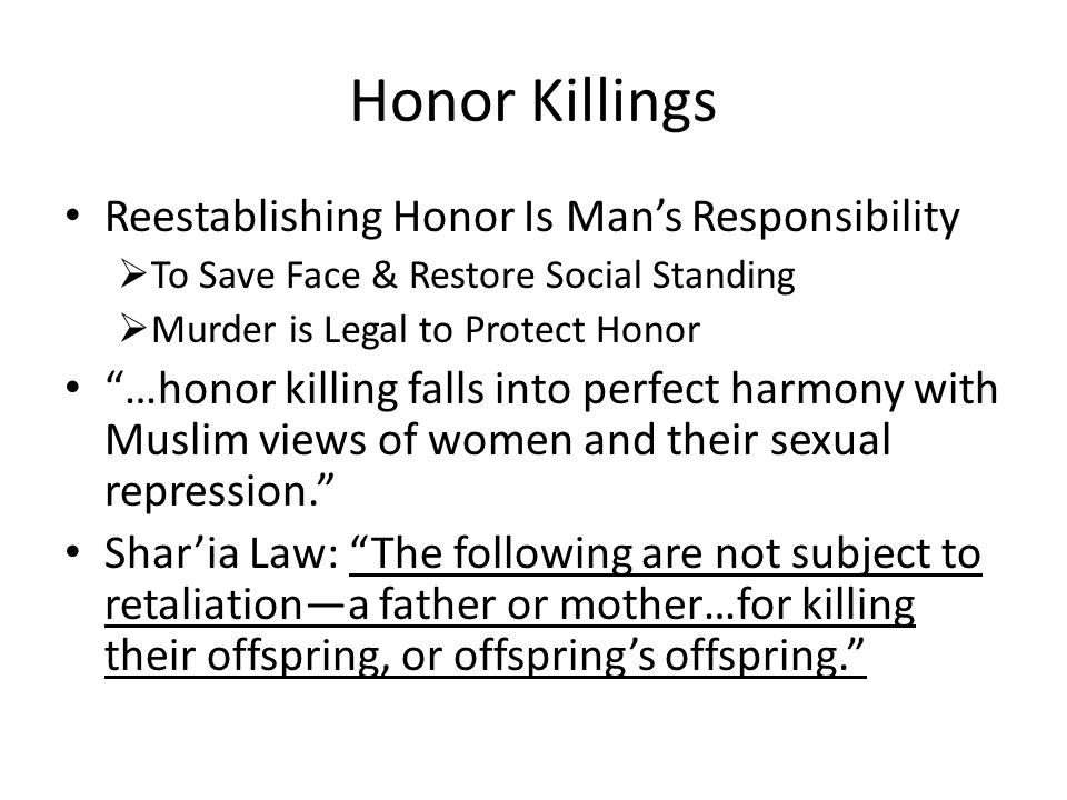 Honor Killings Reestablishing Honor Is Man's Responsibility