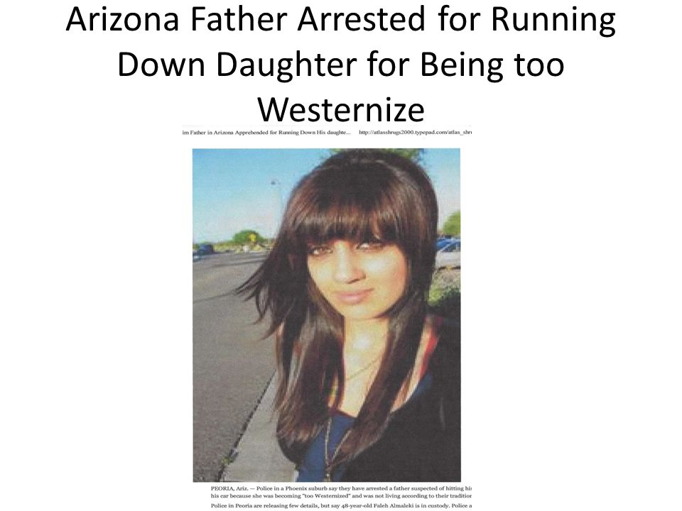 Arizona Father Arrested for Running Down Daughter for Being too Westernize