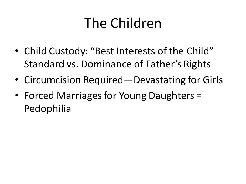 The Children Child Custody: Best Interests of the Child Standard vs. Dominance of Father's Rights.