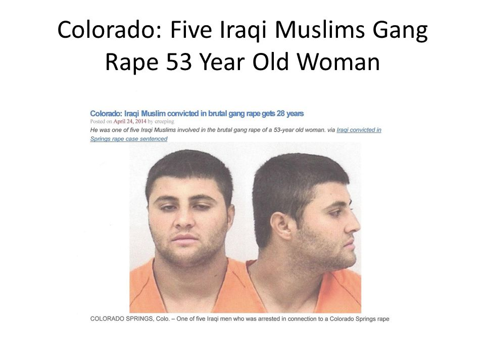Colorado: Five Iraqi Muslims Gang Rape 53 Year Old Woman