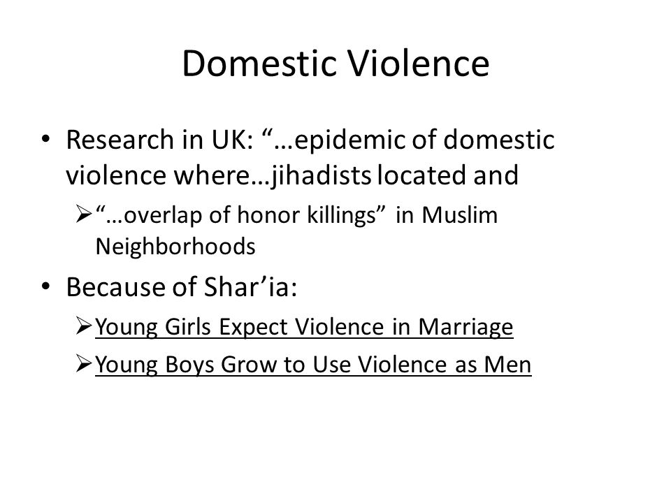 Domestic Violence Research in UK: …epidemic of domestic violence where…jihadists located and. …overlap of honor killings in Muslim Neighborhoods.
