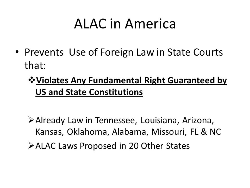 ALAC in America Prevents Use of Foreign Law in State Courts that: