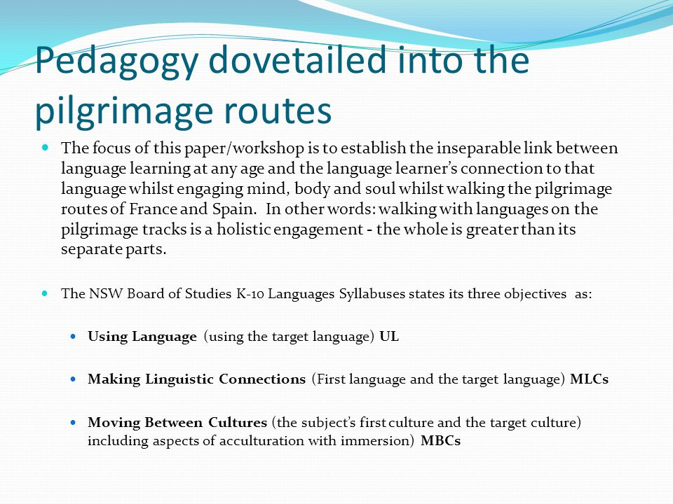Pedagogy dovetailed into the pilgrimage routes