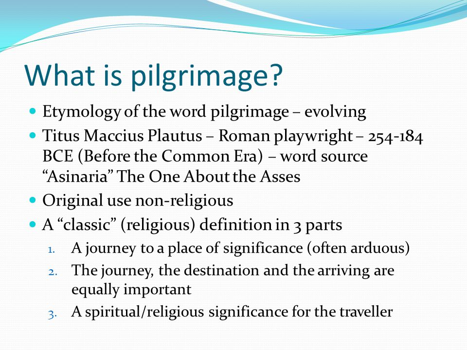 What is pilgrimage Etymology of the word pilgrimage – evolving