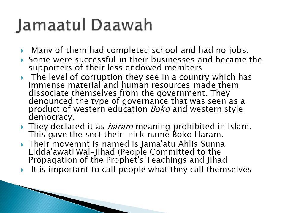 Jamaatul Daawah Many of them had completed school and had no jobs.