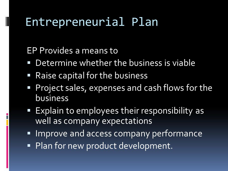 Entrepreneurial Plan EP Provides a means to