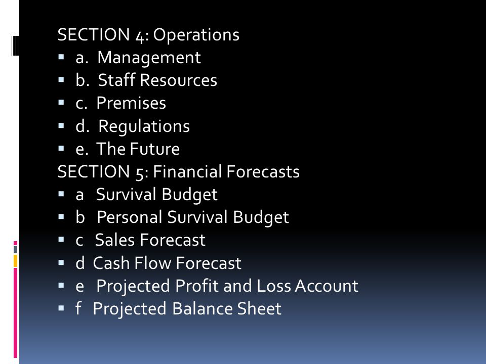 SECTION 4: Operations a. Management. b. Staff Resources. c. Premises. d. Regulations. e. The Future.