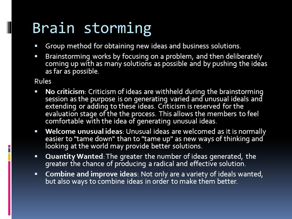 Brain storming Group method for obtaining new ideas and business solutions.