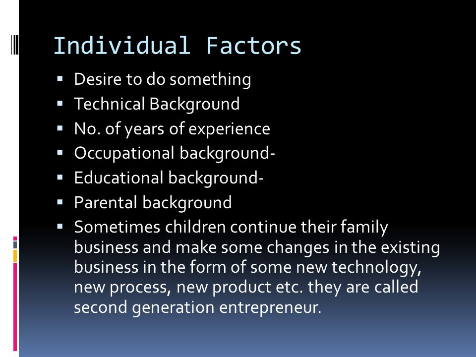 Individual Factors Desire to do something Technical Background