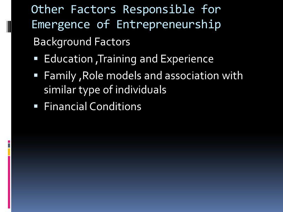 Other Factors Responsible for Emergence of Entrepreneurship