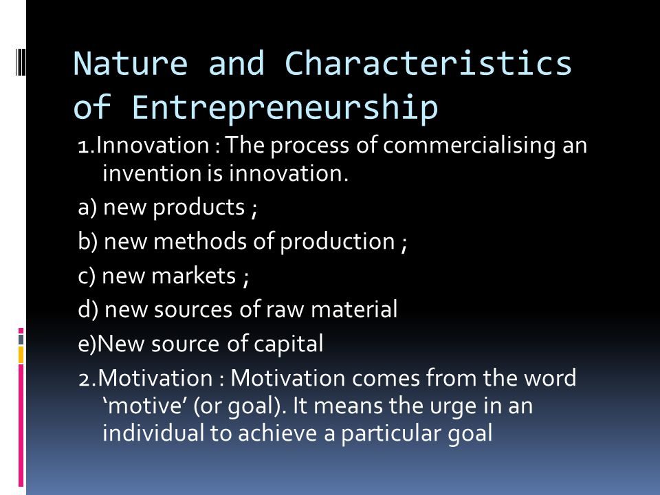 Nature and Characteristics of Entrepreneurship