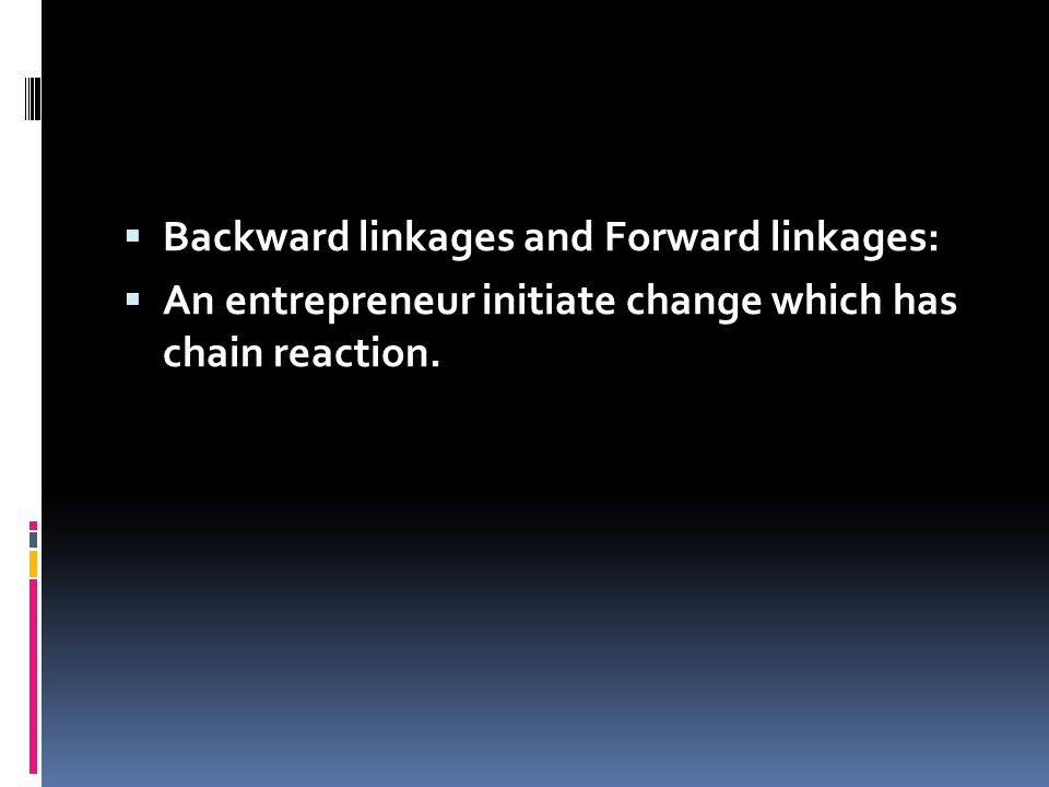 Backward linkages and Forward linkages: