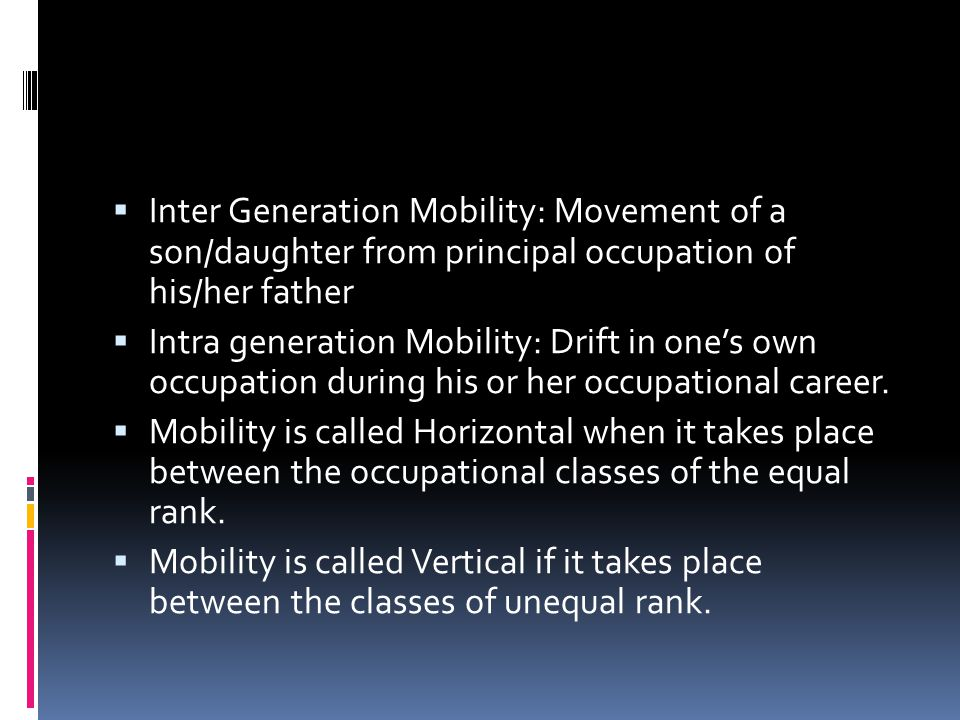 Inter Generation Mobility: Movement of a son/daughter from principal occupation of his/her father