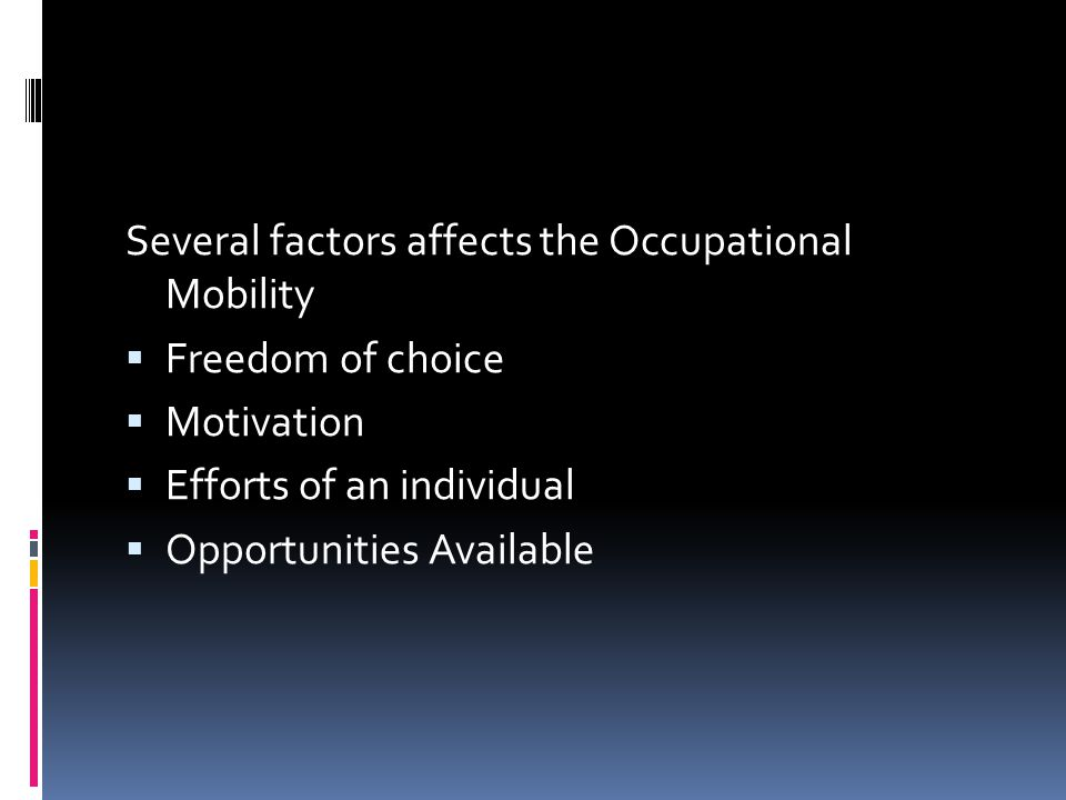 Several factors affects the Occupational Mobility