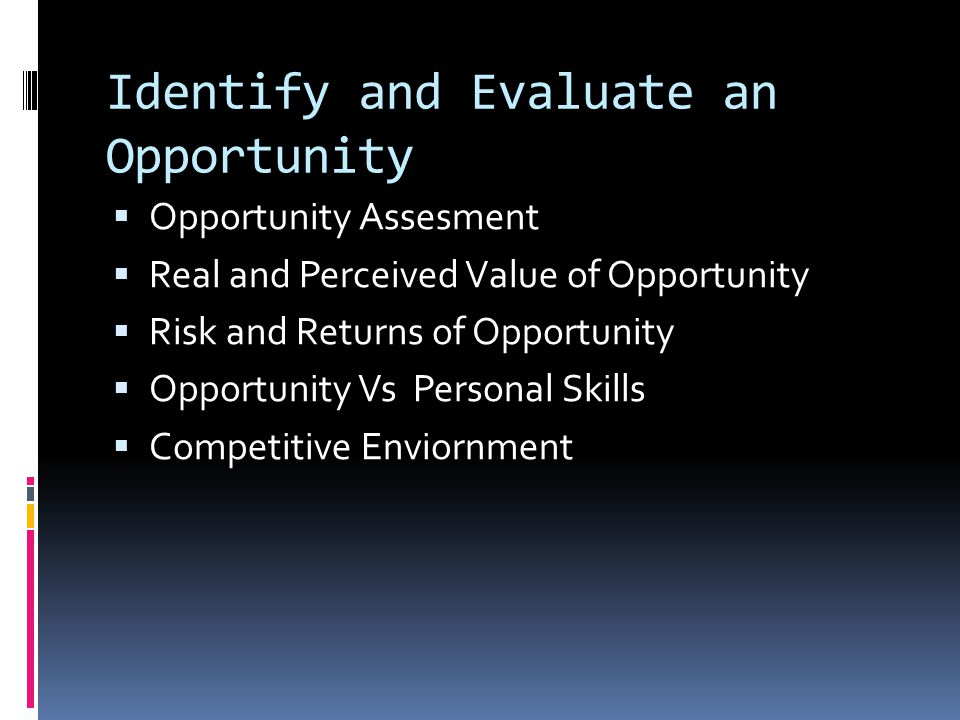 Identify and Evaluate an Opportunity