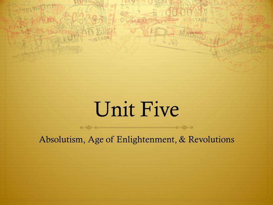 Absolutism, Age of Enlightenment, & Revolutions