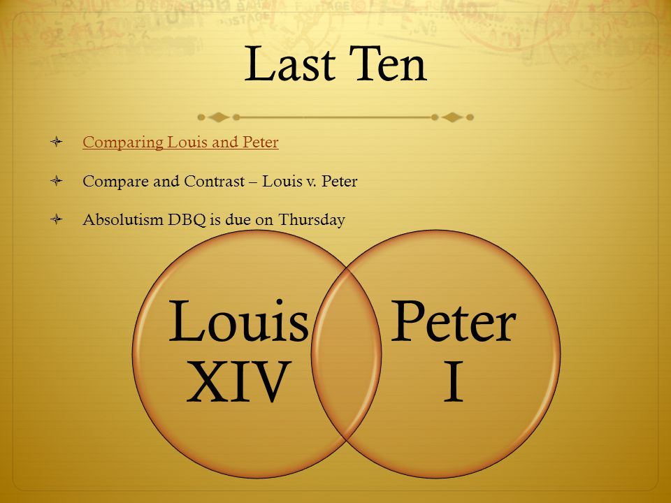 Compare and contrast the methods of Louis XIV and Peter the Great.
