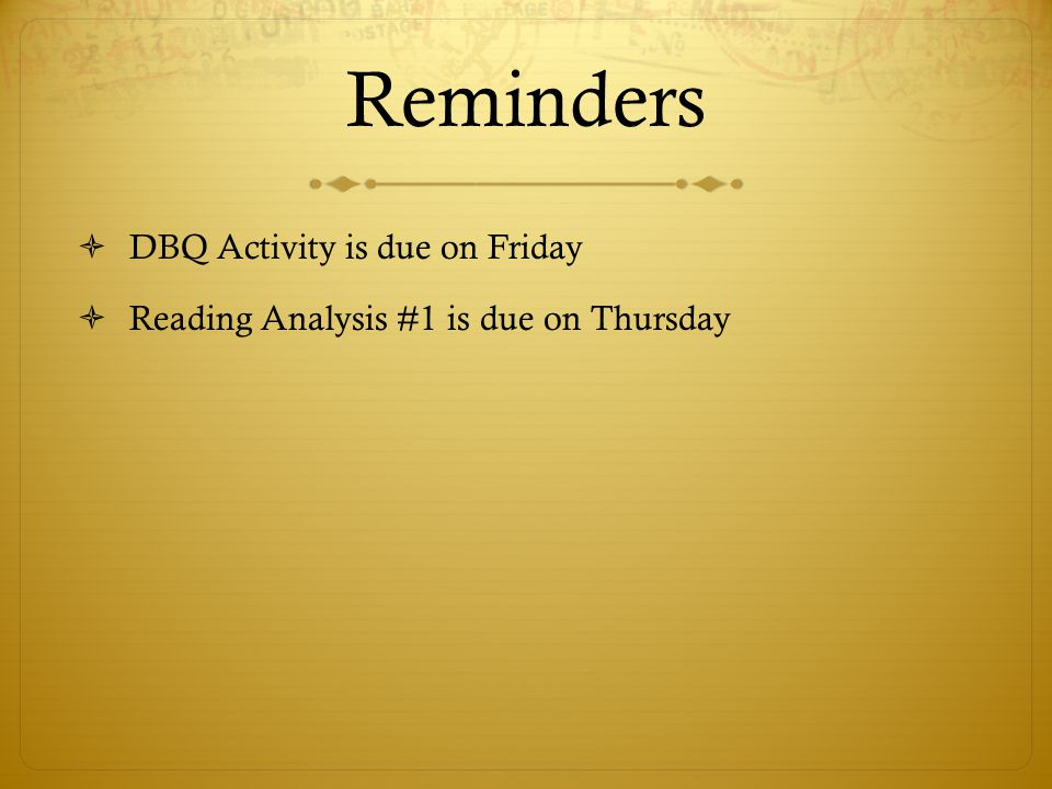 Reminders DBQ Activity is due on Friday