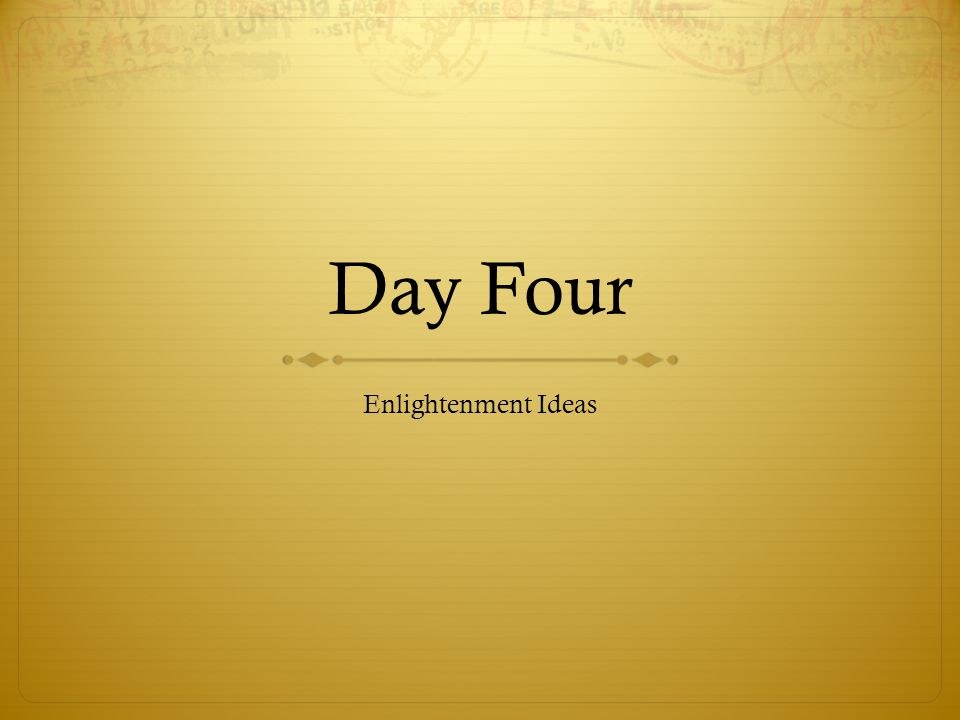 Day Four Enlightenment Ideas
