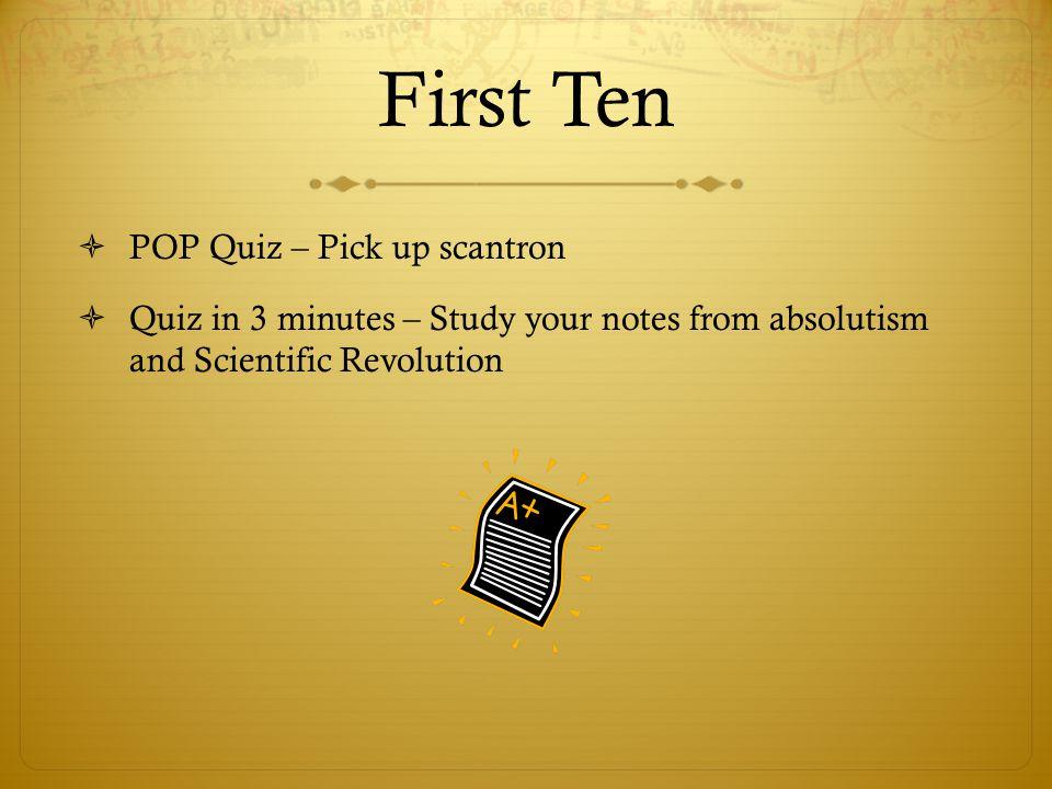First Ten POP Quiz – Pick up scantron