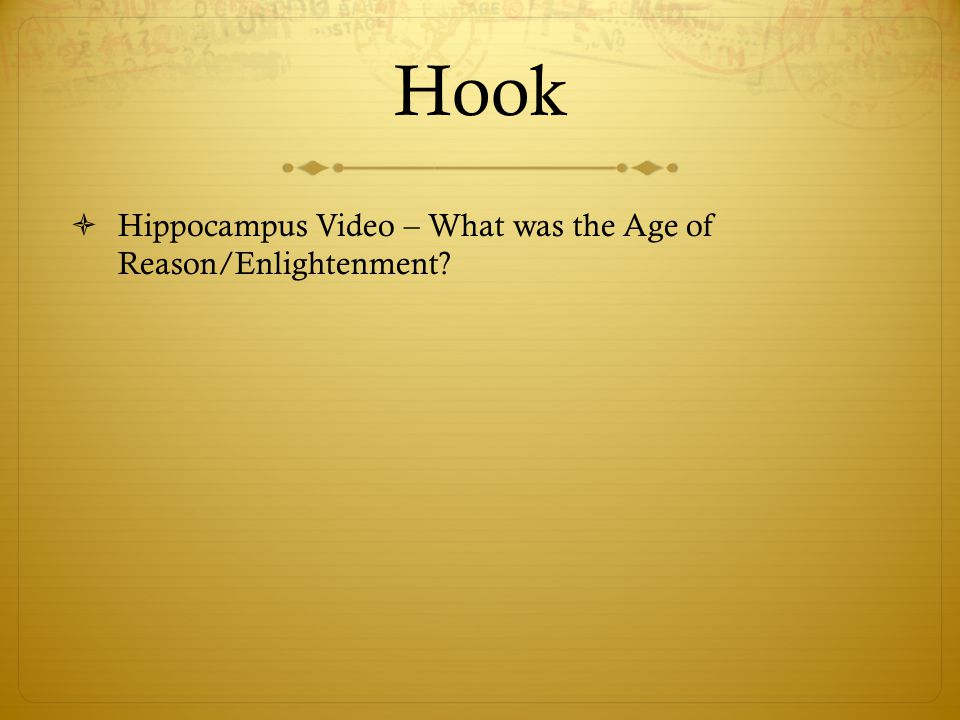 Hook Hippocampus Video – What was the Age of Reason/Enlightenment