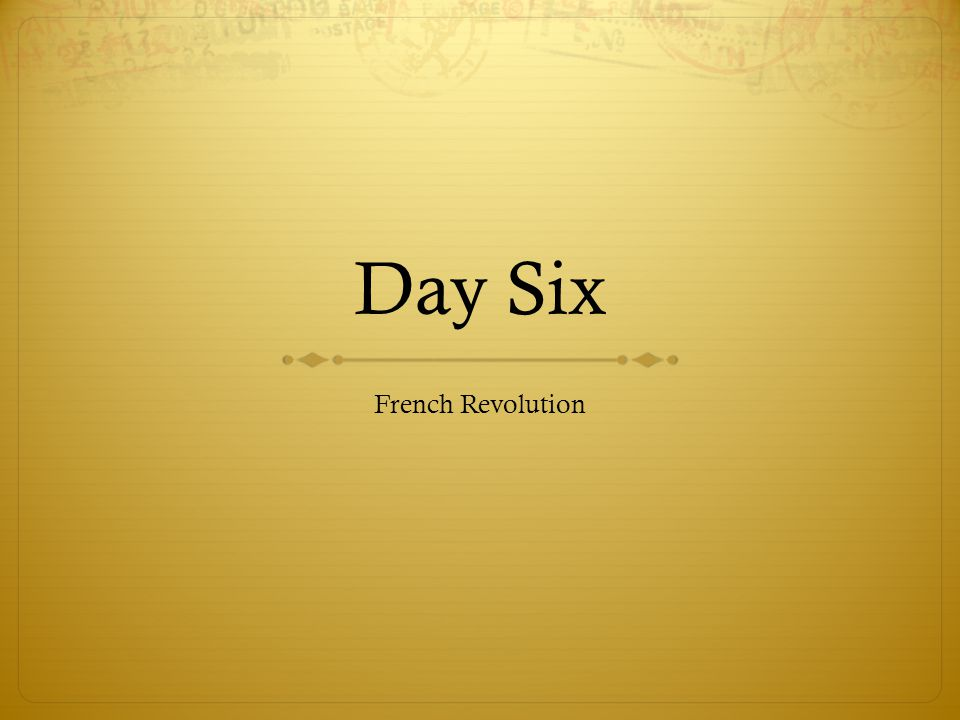 Day Six French Revolution