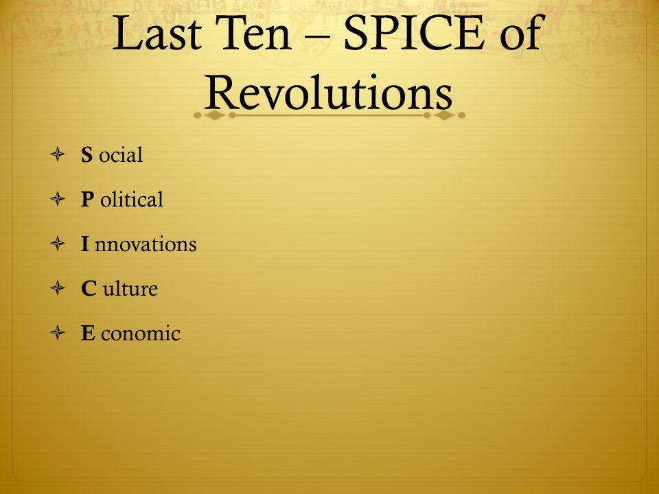Last Ten – SPICE of Revolutions