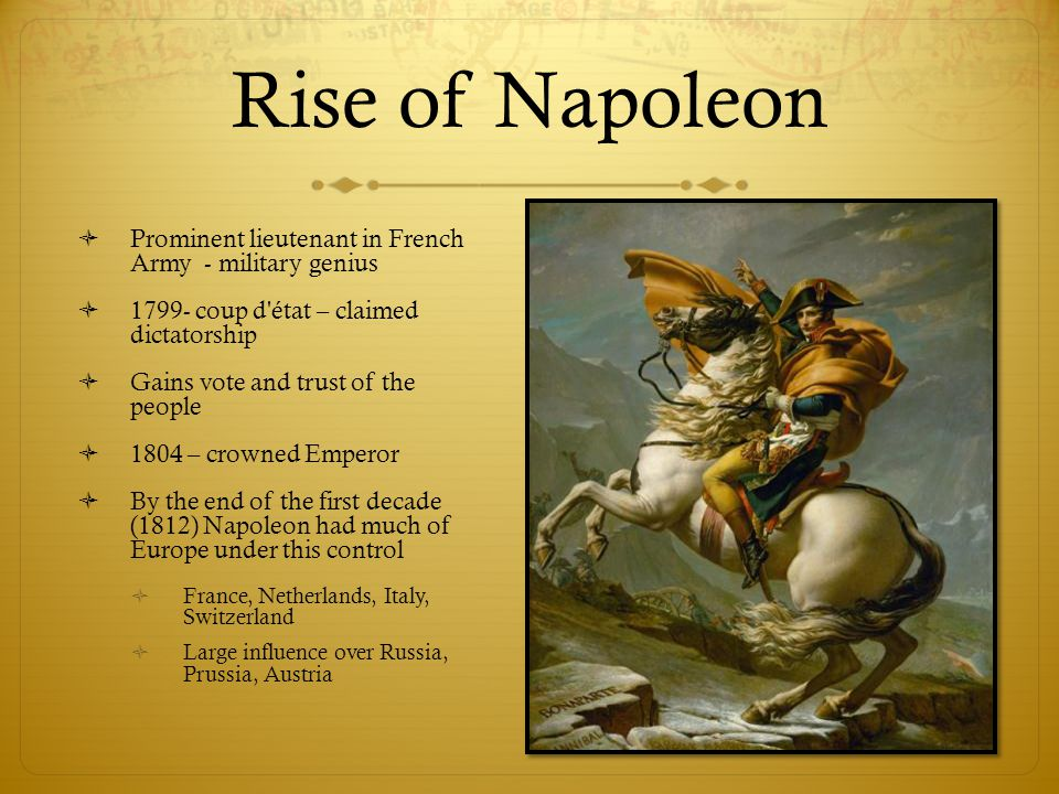 Rise of Napoleon Prominent lieutenant in French Army - military genius