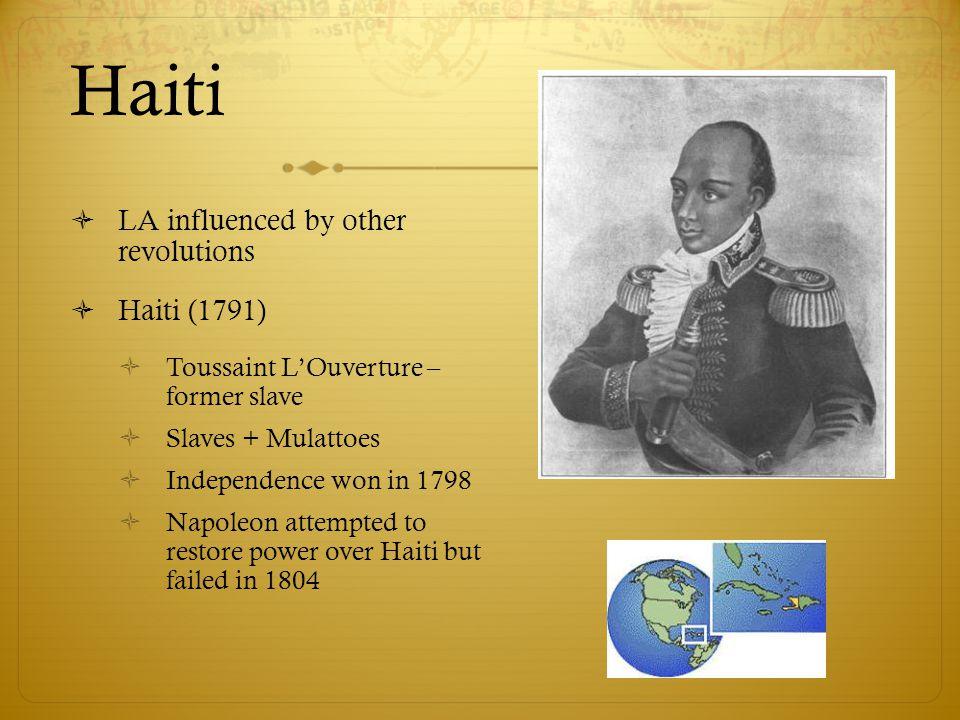 Haiti LA influenced by other revolutions Haiti (1791)
