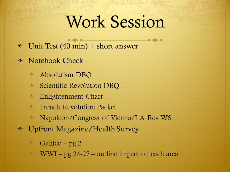 Work Session Unit Test (40 min) + short answer Notebook Check