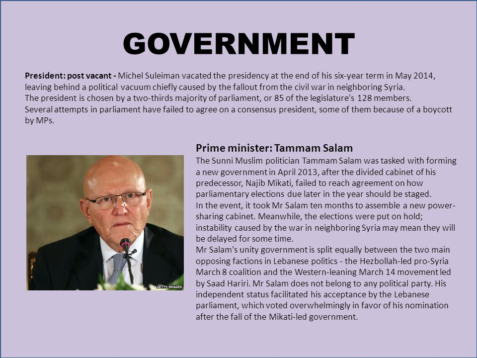 GOVERNMENT Prime minister: Tammam Salam