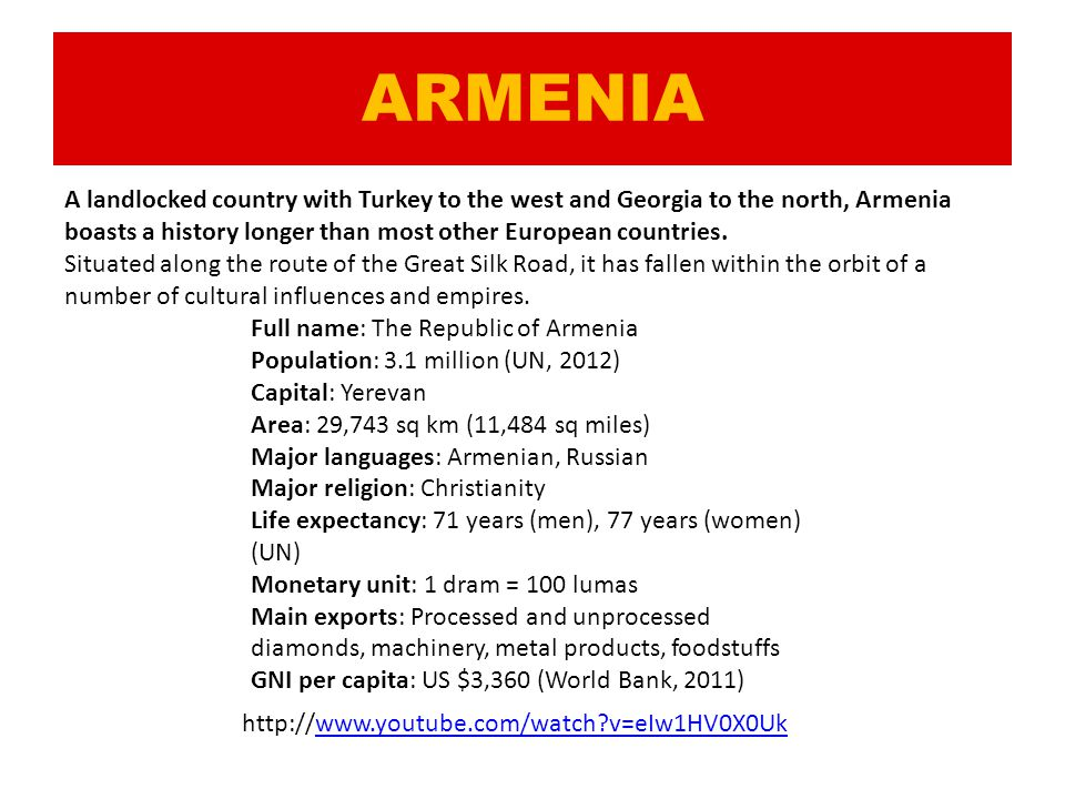 ARMENIA A landlocked country with Turkey to the west and Georgia to the north, Armenia boasts a history longer than most other European countries.