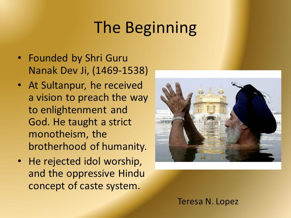 The Beginning Founded by Shri Guru Nanak Dev Ji, (1469-1538)