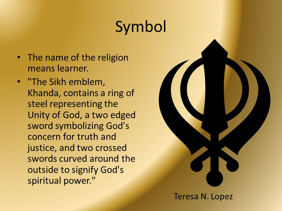 Symbol The name of the religion means learner.