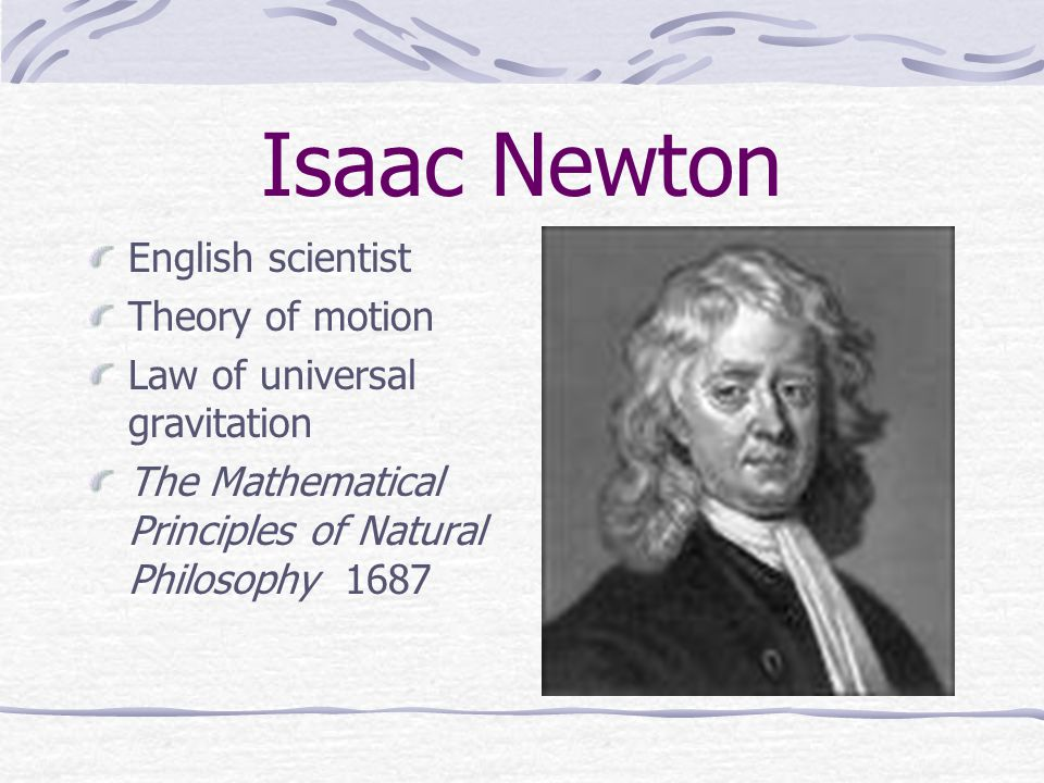 Isaac Newton English scientist Theory of motion