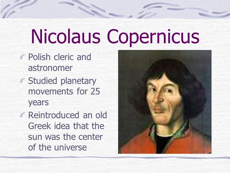 Nicolaus Copernicus Polish cleric and astronomer