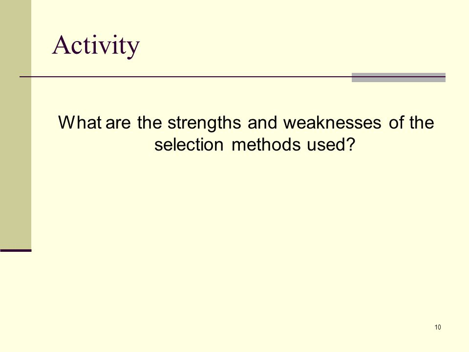What are the strengths and weaknesses of the selection methods used