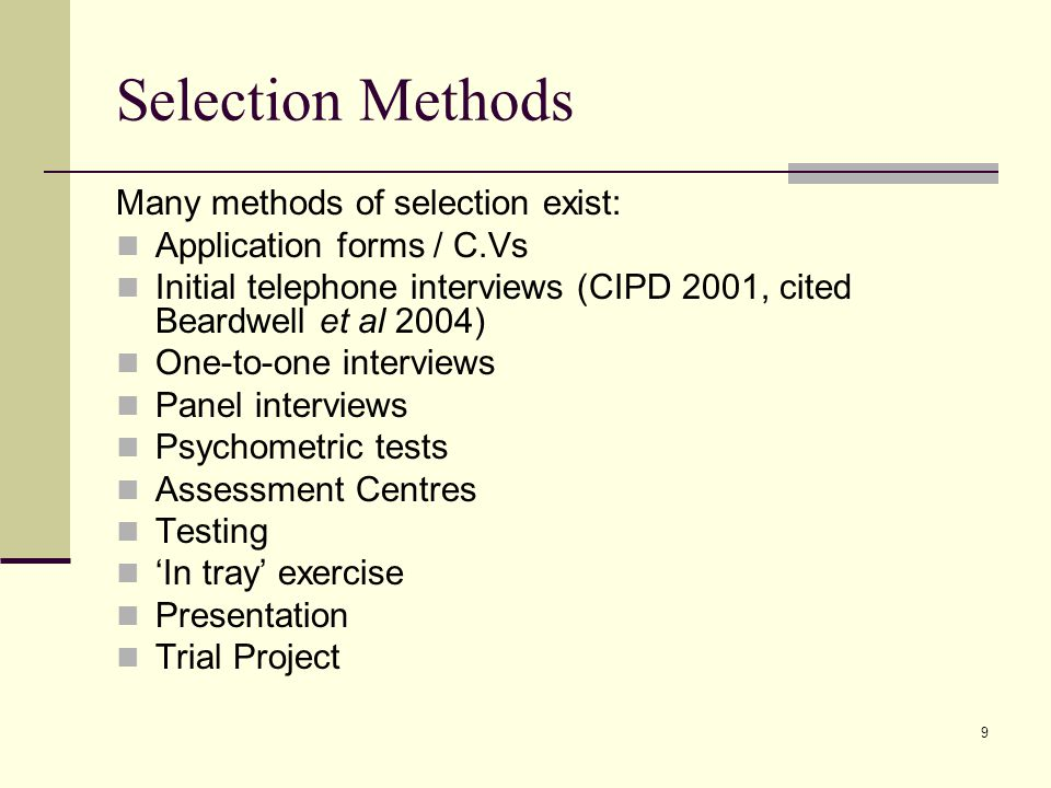 Selection Methods Many methods of selection exist: