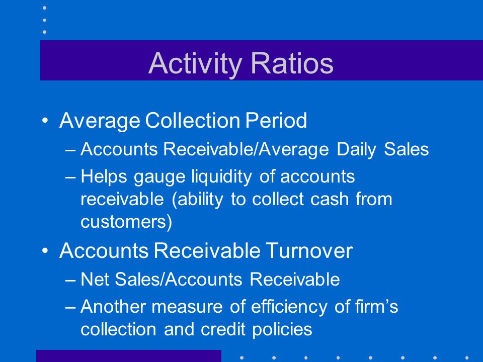 Activity Ratios Average Collection Period Accounts Receivable Turnover