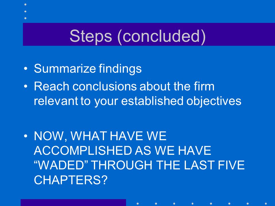 Steps (concluded) Summarize findings