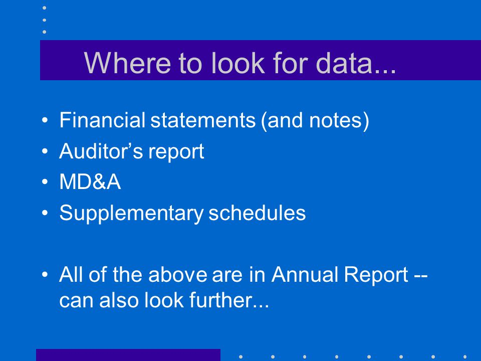 Where to look for data... Financial statements (and notes)
