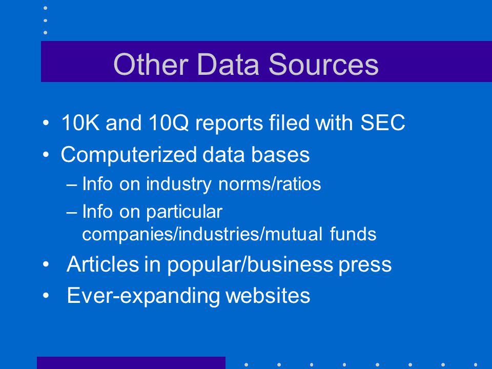 Other Data Sources 10K and 10Q reports filed with SEC