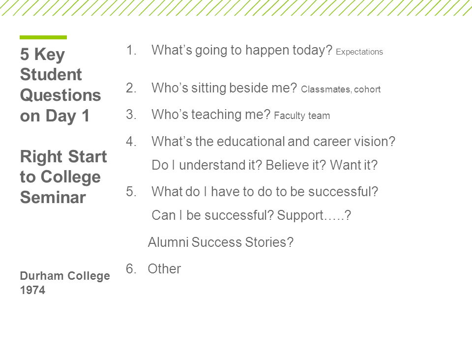5 Key Student Questions on Day 1 Right Start to College Seminar Durham College 1974