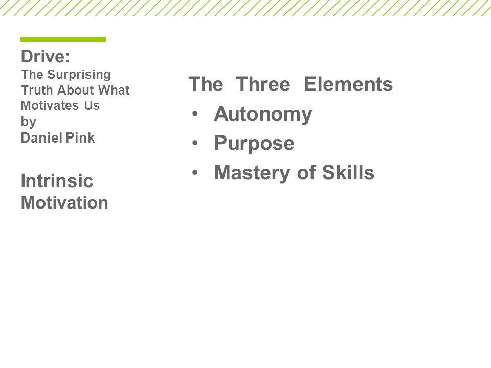 Autonomy Purpose Mastery of Skills