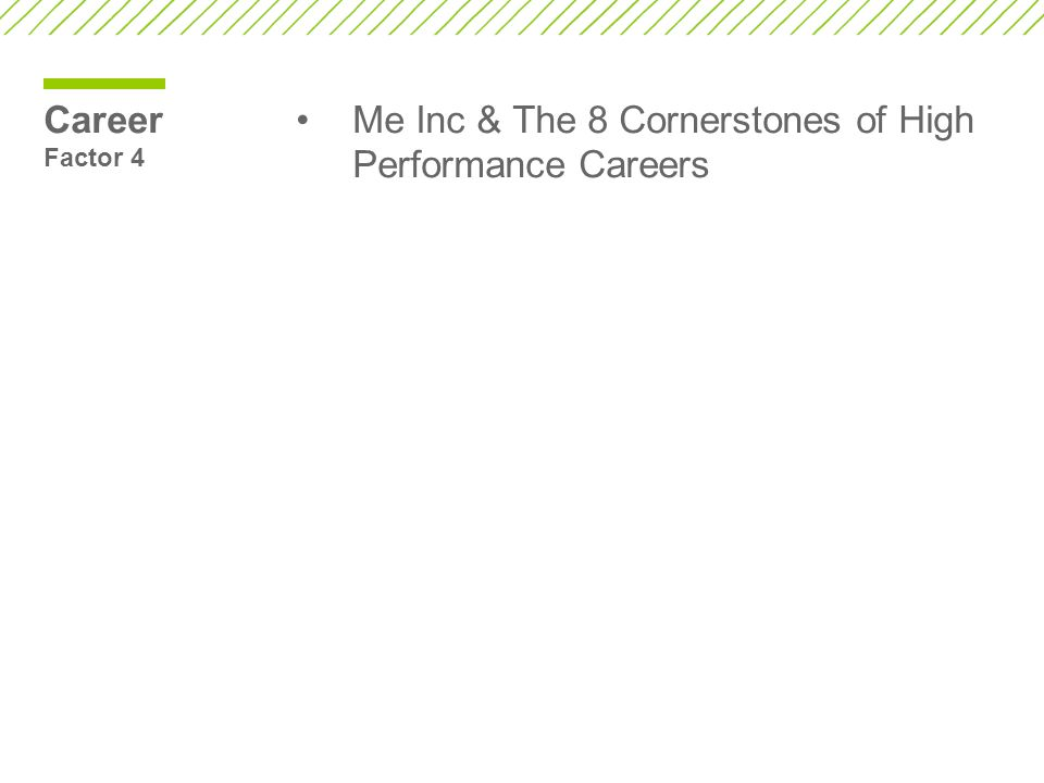 Career Factor 4 Me Inc & The 8 Cornerstones of High Performance Careers