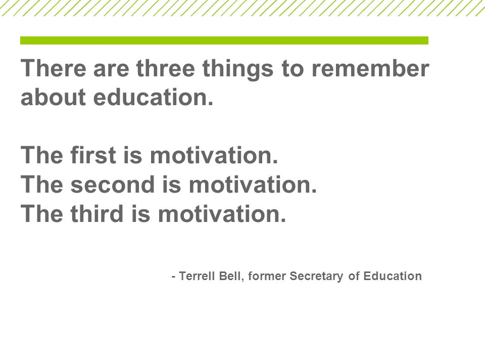 There are three things to remember about education